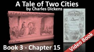Book 03 - Chapter 15 - A Tale of Two Cities by Charles Dickens - The Footsteps Die Out For Ever