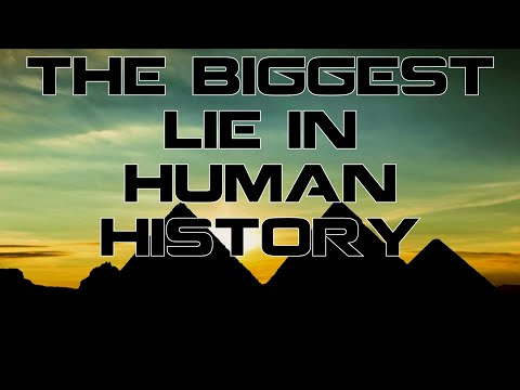 The biggest lie in Human history (Lost Civilizations)