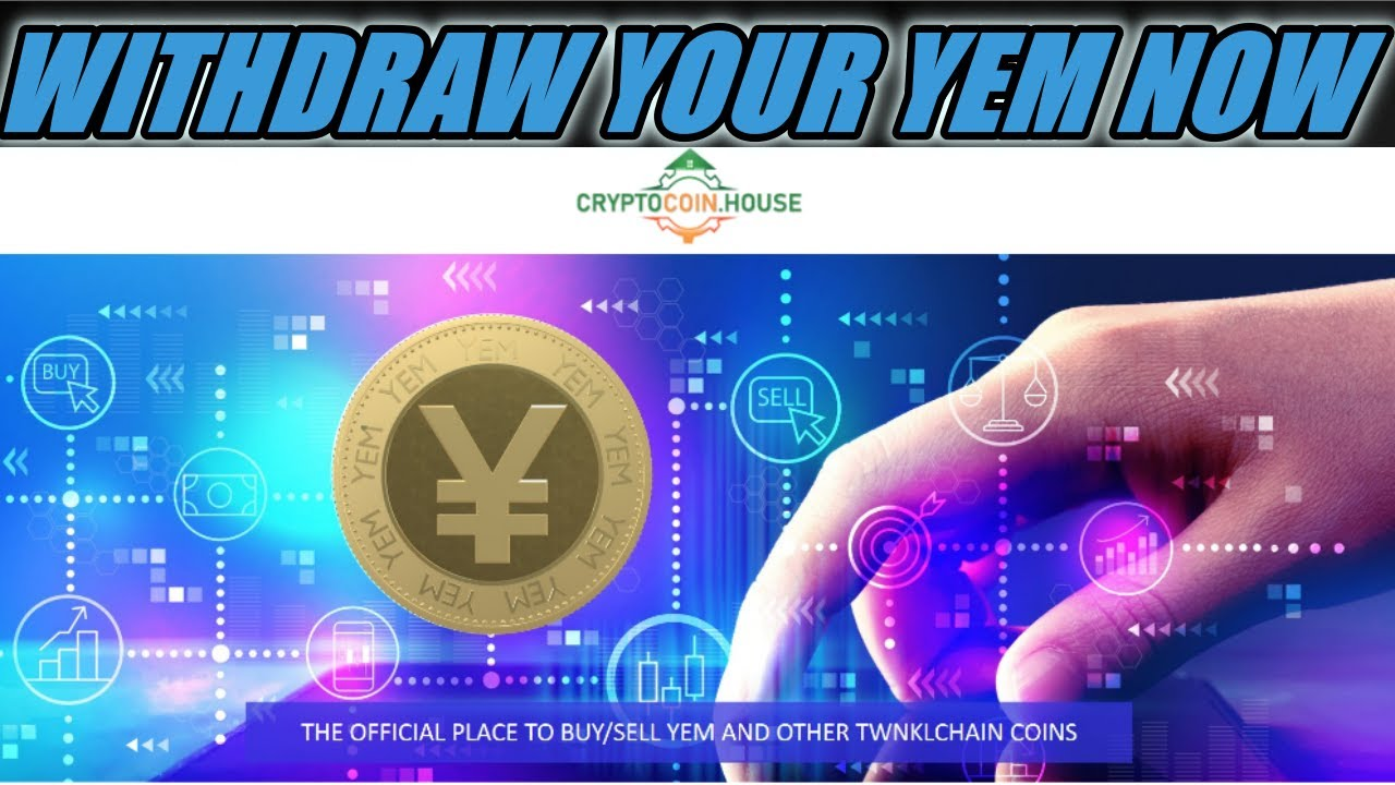 Download Great News – CryptoCoin House is opened to withdraw your YEM