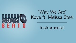 Way We Are  - Instrumental / Karaoke (In The Style Of Kove ft. Melissa Steel)