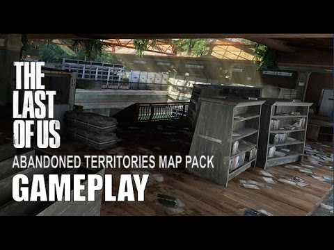 The Last Of Us Abandoned Territories Map Pack DLC Gameplay YouTube