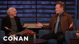 Larry David Has No Desire To Be Conan's Friend - CONAN on TBS
