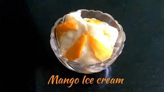 Delicious Recipes # 6 | Mango Ice Cream | Home Made | Only 3 Ingredients | Eggless