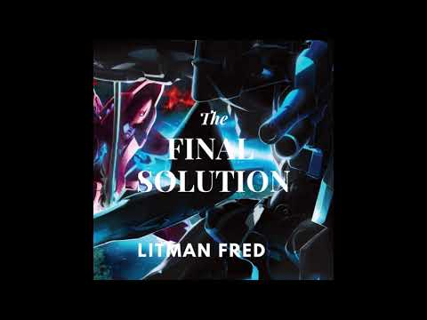 LITMAN FRED - THE FINAL SOLUTION