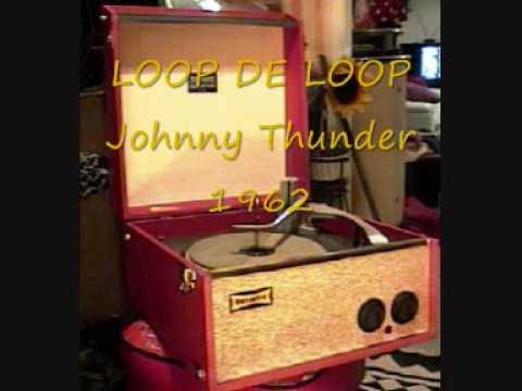 LOOP DE LOOP Johnny Thunder