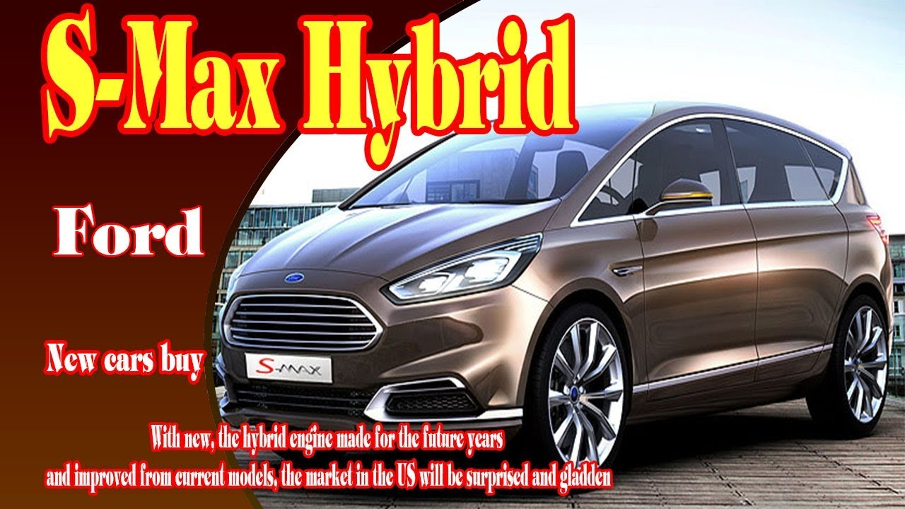 2018 ford s max hybrid 2018 ford s max hybrid concept. Black Bedroom Furniture Sets. Home Design Ideas