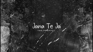 Jana Te Ja The Prophec Free MP3 Song Download 320 Kbps