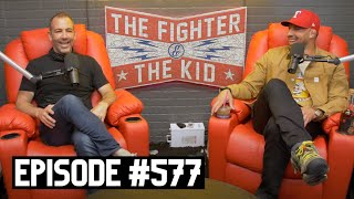 The Fighter and The Kid - Episode 577