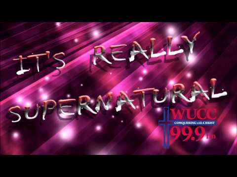 It's Really Supernatural Video WUCC 999 fm