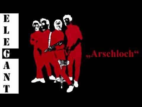 Elegant - Arschloch