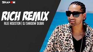 RICH Remix Alee Houston DJ Shadow Dubai Mp3 Song Download