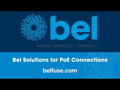 Bel Solutions for PoE Connections (Bel PoE MagJack® & C2F Series Fuses)