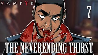 [7] The Neverending Thirst (Let's Play Vampyr w/ GaLm)