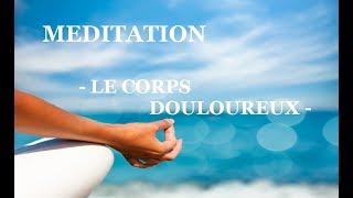 ✨MEDITATION GUIDEE ✨Le corps douloureux (Méditation de Christophe André)