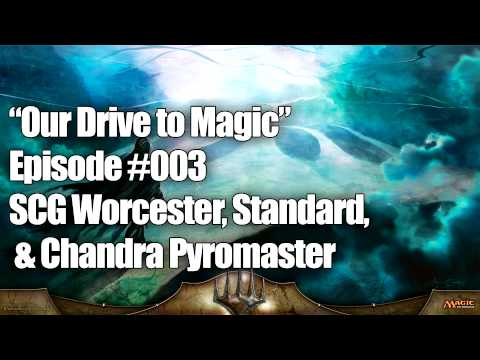 Our Drive to Magic Podcast Ep #003: SCG Worcester, Theros Standard, & Chandra Pyromaster