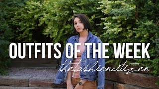 Outfits of the Week   The Fashion Citizen