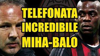 TELEFONATA INCREDIBILE MIHAJLOVIC - BALOTELLI