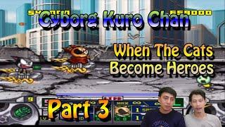 Halo Kedan semua.. Kita Lanjutkan Permainan Cyborg Kuro Chan (サイボーグクロちゃん) . Namun kali ini kami memainkan Stage 3 Dont Forget to Comment, ...