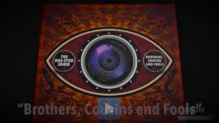 "The One-Eyed Show • ""Brothers, Cousins and Fools"" • Special appear. - Blues Traveler"