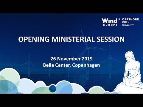 WindEurope Offshore 2019 - Opening Ministerial Session