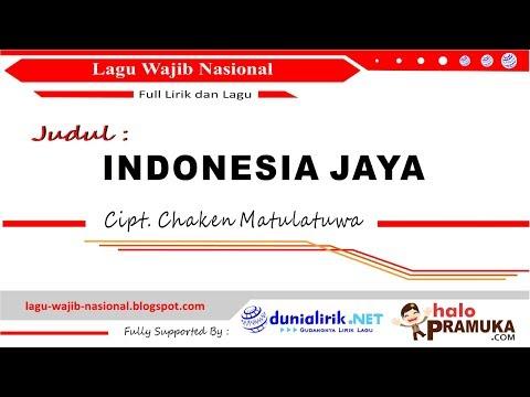 INDONESIA JAYA (Lirik) Lagu Wajib Nasional Cipt. Chaken M