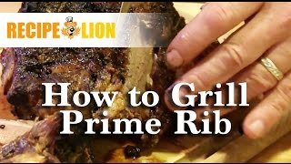 How To Grill Prime Rib