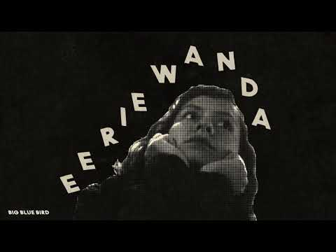 Eerie Wanda - Big Blue Bird (Official Audio) Mp3
