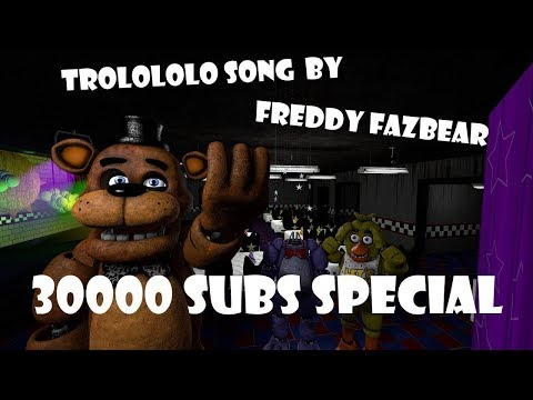 Trololo song by Freddy Fazbear! / SPECIAL 30K subs!
