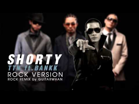 Thaitanium ft. BANKK - Shorty (ROCK Version By GuitarWhan)