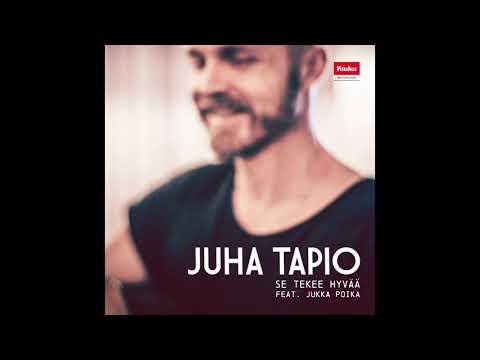 Juha Tapio - Se tekee hyvää feat. Jukka Poika