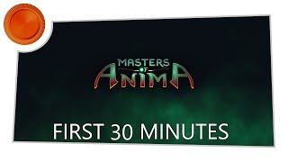 First 30 Minutes - Masters Of Anima - Xbox One