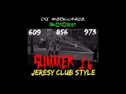 JERSEY CLUB STYLE SUMMER 16 DJ RECKONIZE