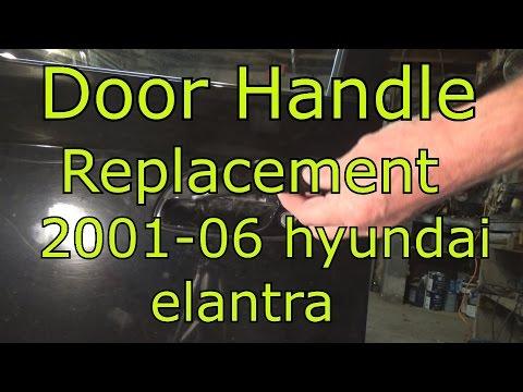 2001 06 Hyundai Elantra Door Handle Replacement Driver Side Youtube