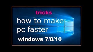 Speed Up Your Windows 7 8 8 1 10   Technical Tips & Tricks