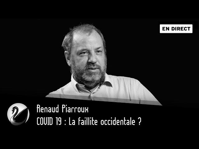 COVID 19 : La faillite occidentale ? Renaud Piarroux [ EN DIRECT ]