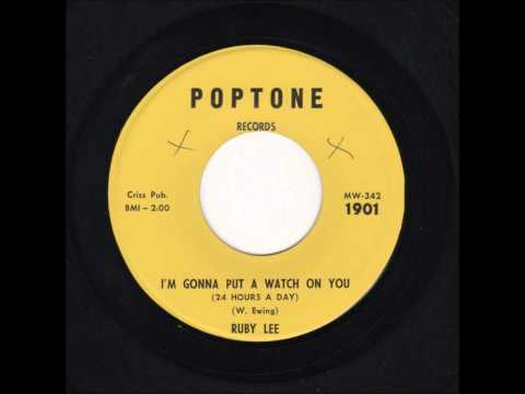 Ruby Lee And Group-I Believe In You/I'm Gonna Put A Watch On You (24 Hours A Day)- Poptone 1901-1963