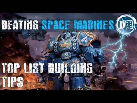 List building tips to beat the new Space Marine meta.
