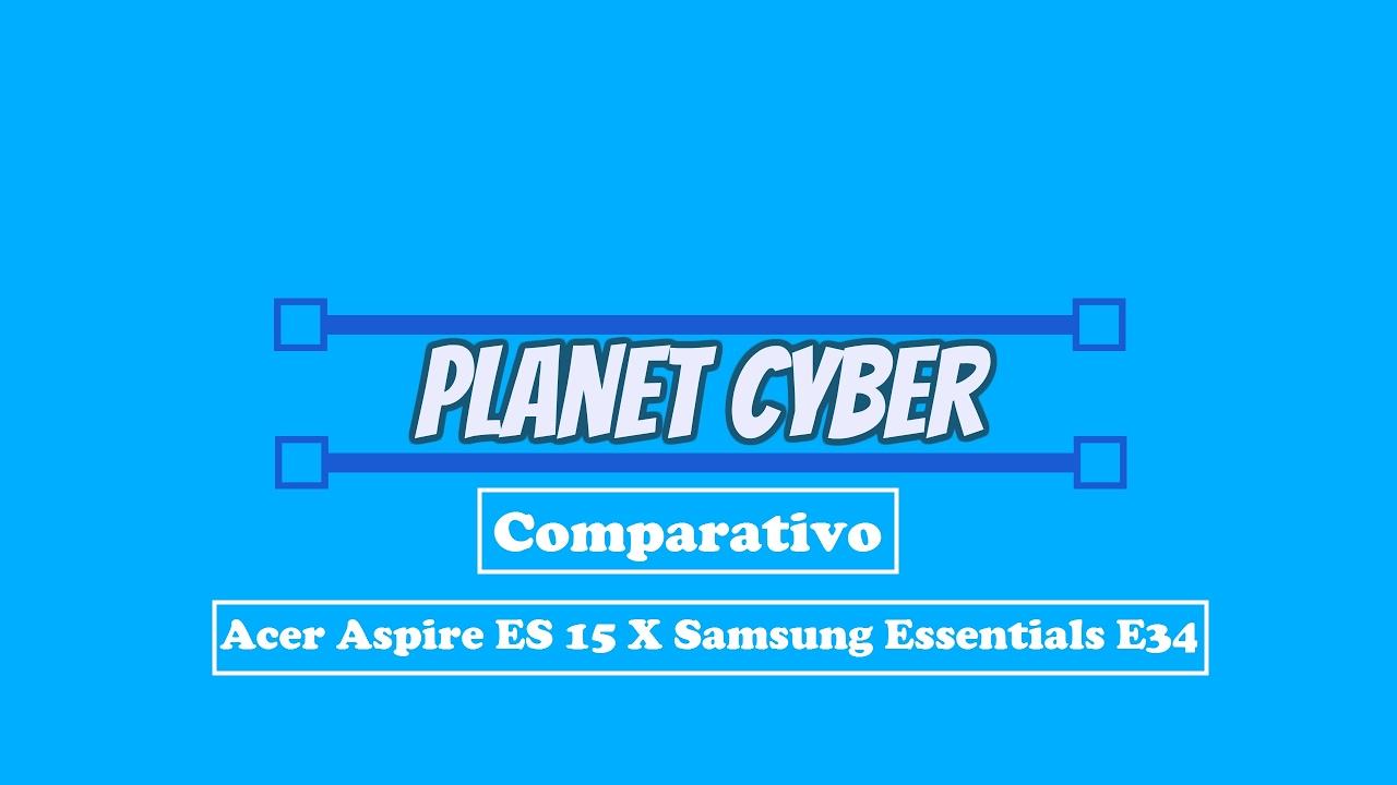 Notebook samsung essentials e34 - Comparativo Acer Aspire Es 572 37ep X Samsung Essentials E34