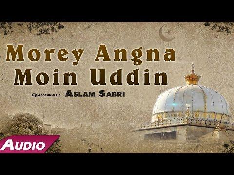 Morey Angna Moinuddin Aayo Re (Full Audio Song) | Aslam Sabri New Qawwali | Sonic Islamic