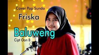 BALUWENG (Oon B) - Friska # Pop Sunda Cover