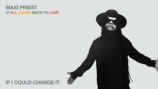 Watch Maxi Priest If I Could Change It video