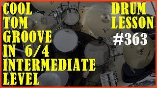Cool Drum Beat On The Toms In 6/4 - Intermediate - Drum Lesson #363