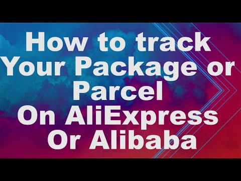 How To Track Your Package Or Parcel On AliExpress Or Alibaba