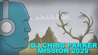 DJ Chris Parker -  Mission 2029 (Official Video 2016)