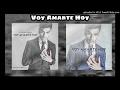 Voy Amarte Hoy - Virlan Garcia (CD Previo + Edicion Especial) 2017