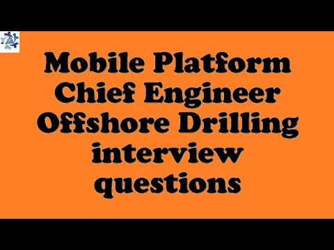 Mobile Platform Chief Engineer Offshore Drilling interview questions