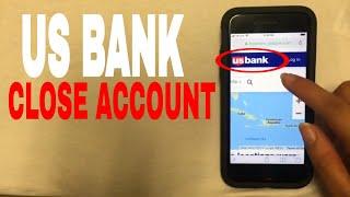 ✅  4 Ways To Close US Bank Account 🔴