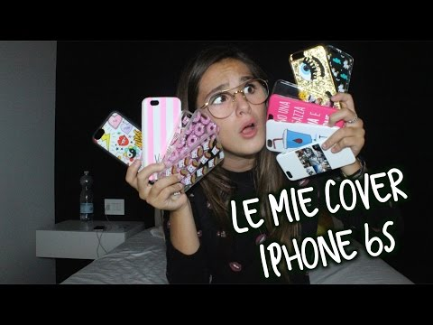 LE MIE COVER PER IPHONE 6S | SOFIA DALLE RIVE