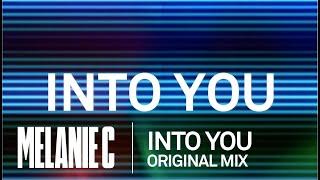 MELANIE C - Into You [Original Mix]