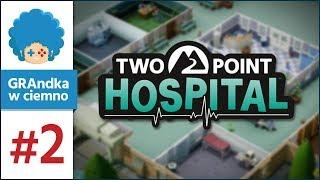 Two Point Hospital PL #2 | Syndrom prysznicowej gwiazdy? :D